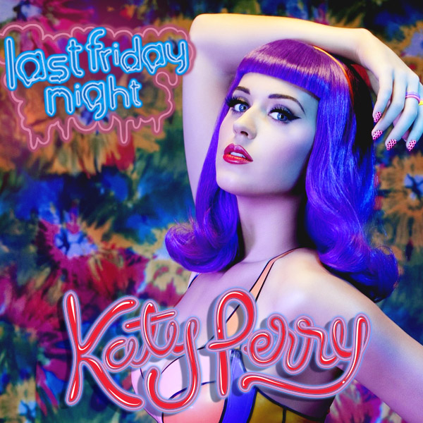 música Katy Perry - Last Friday Night (T.G.I.F.)