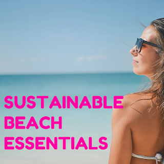 Sustainable Beach Essentials