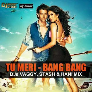 TU MERI - DJS VAGGY, STASH & HANI MIX