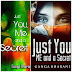 Just You me and a Secret Chapter 1