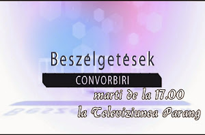 CONVORBIRI - Miercuri, 19.30 la TV PARANG