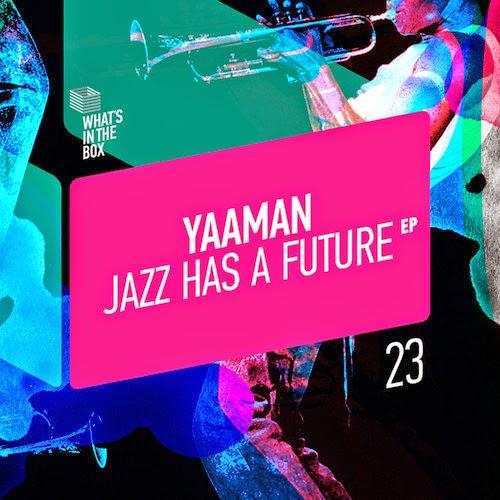 Yaaman - Jazz Has A Future EP