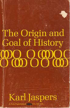 Karl Jaspers, The Origin and Goal of History