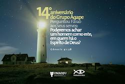 """""""14 ANIVERSÁRIO DO GRUPO ÁGAPE MINISTRAÇÃO EVANGELISTA ERNANI LOURENÇO""""."""
