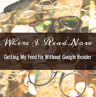 Where I Read Now - Getting My Feed Fix Without Google Reader