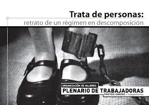 Dossier. TRATA DE PERSONAS. Retrato de un régimen en descomposición.