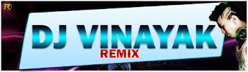DJ VINAYAK RMX