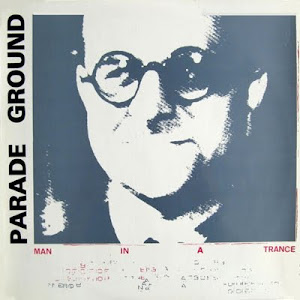 Parade Ground - Man In A Trance