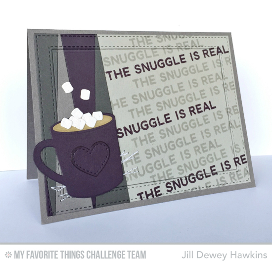 Snuggle Up Card by Jill Dewey Hawkins featuring the Let's Get Cozy stamp set, Laina Lamb Design Hot Cocoa Cups and Blueprints 25 Die-namics #mftstamps