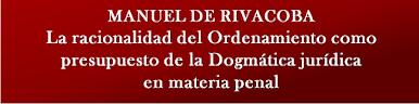 La racionalidad del Ordenamiento como presupuesto de la Dogmática jurídica en materia penal.