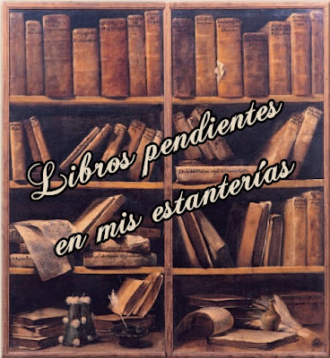 Libros pendientes en mis estanteras