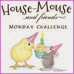House-Mouse and Friends Monday Challenge