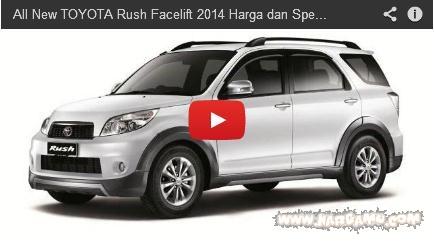 Klik gambar All New TOYOTA Rush Facelift 2014 diatas untuk lihat video