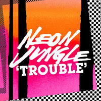 Neon Jungle. Trouble
