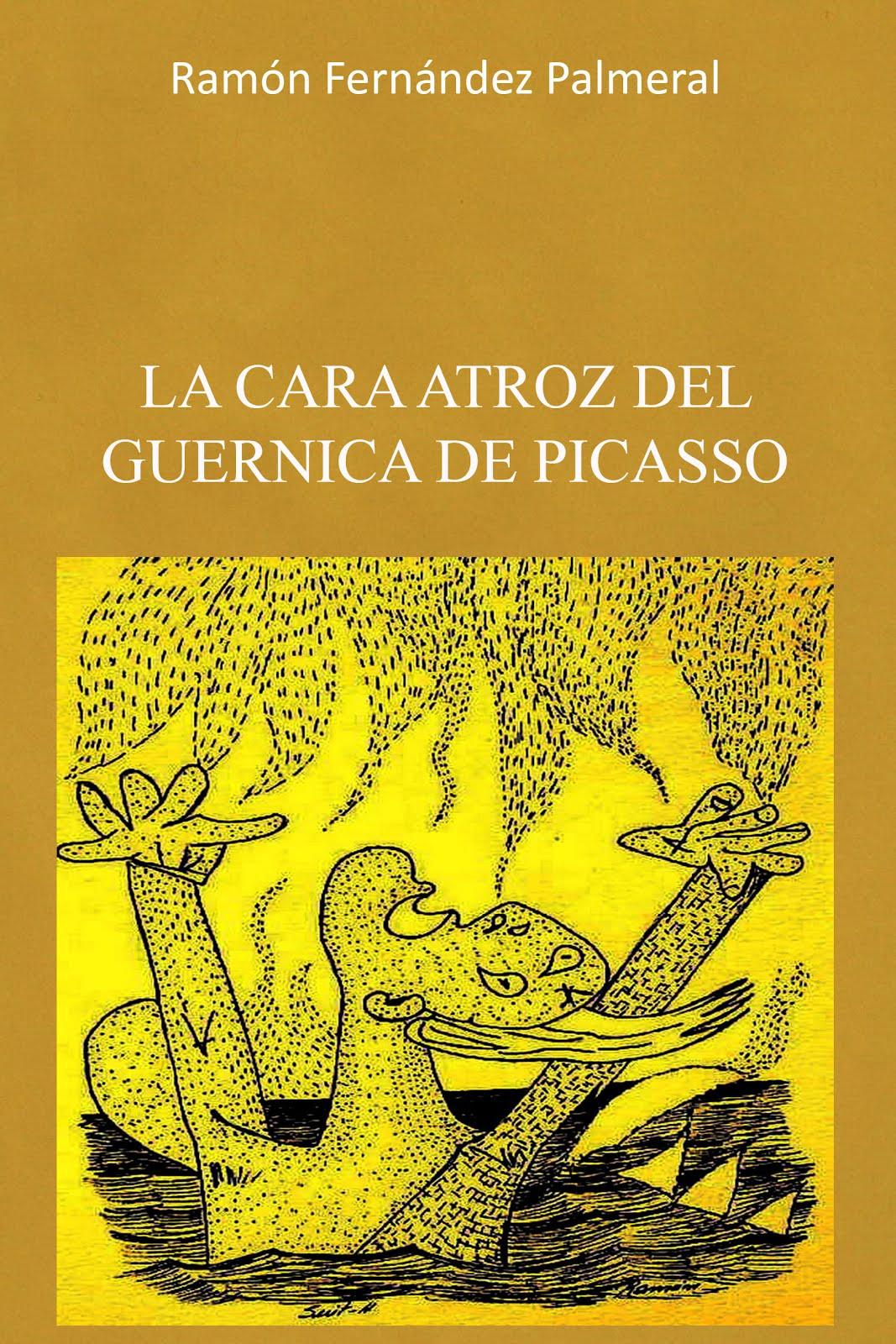 La cara atroz del Guernica de Picasso