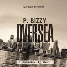 Oversea - P-Bizzy