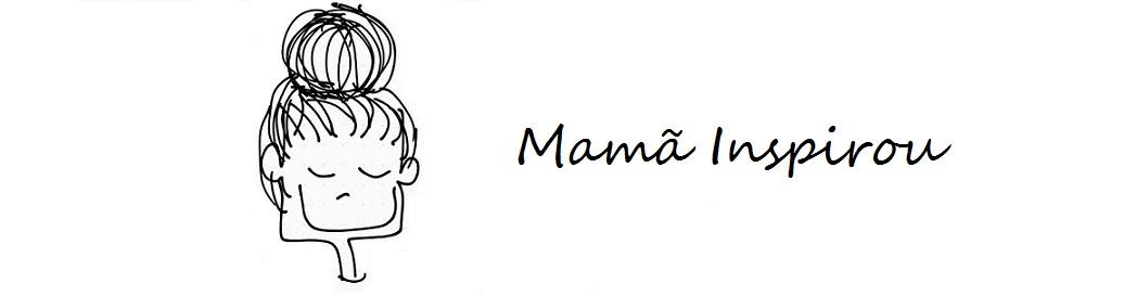 Mamã Inspirou