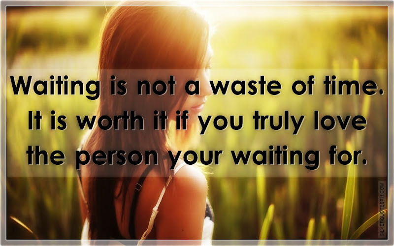 Waiting Is Not A Waste Of Time, Picture Quotes, Love Quotes, Sad Quotes, Sweet Quotes, Birthday Quotes, Friendship Quotes, Inspirational Quotes, Tagalog Quotes