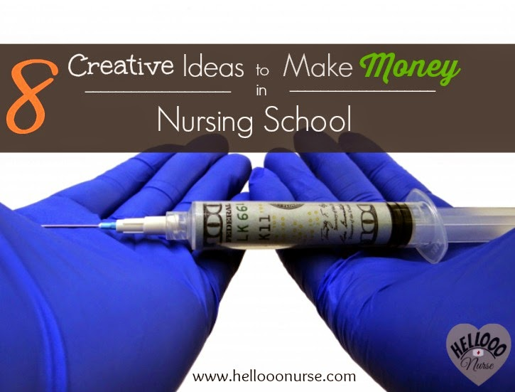 Money, earn, make money, creative, unique, nursing school, nursing student, student nurse, poor, broke, student loans, graduate assistant, tutor, research, nurse nightingale, hellooo nurse