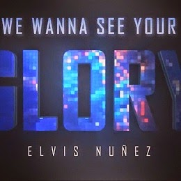 ELVIS NUNEZ - We Wanna See Your Glory