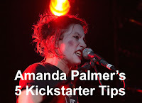 Amanda Palmer's 5 Kickstarter Tips
