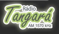 RÁDIO TANGARÁ AM 1570 - TANGARÁ