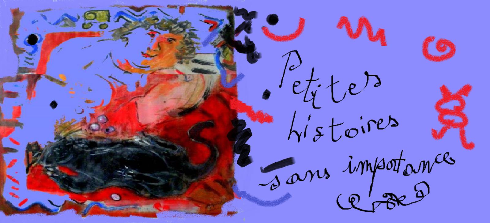 PETITES HISTOIRES SANS IMPORTANCE