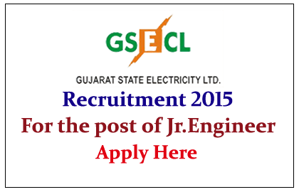 Gujarat State Electricity Corporation Limited Hiring for the post of Junior Engineer 2015