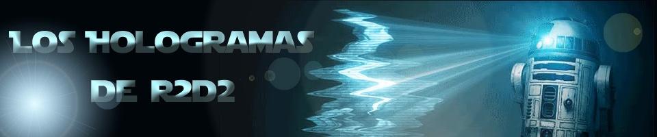 -=Los Hologramas de R2D2=-
