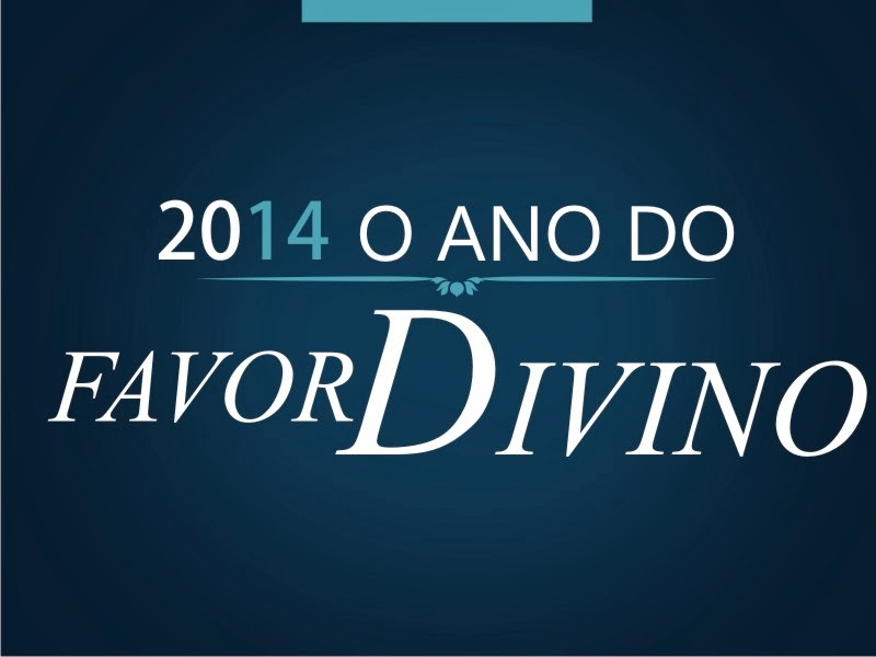 2014- ANO Do FAVOR DIVINO!!!