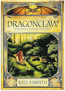 The Witches of Eileanan / Dragonclaw By Kate Forsyth (The Witches of Eileanan: Book 1)