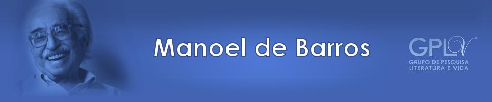 GPLV - Manoel de Barros