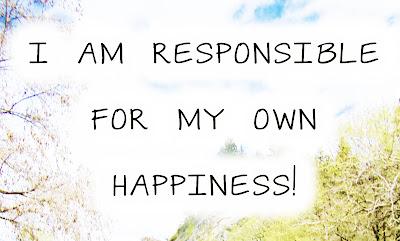 http://3.bp.blogspot.com/-wguivfJCxoA/T6QkmCGwjII/AAAAAAAADys/uvVBOy2ys_c/s1600/responsible+for+my+own+happiness.jpg