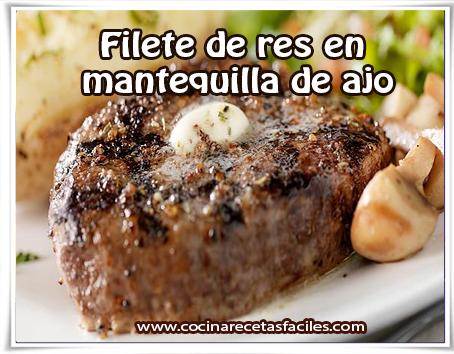 Recetas de carnes , receta de filete de res en  mantequilla de ajo