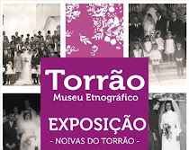 """TORRÃO (ALCÁCER DO SAL): EXPOSIÇÃO: NOIVAS DO TORRÃO"""""""