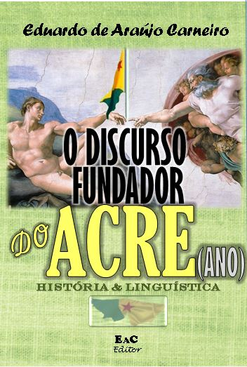 EM BREVE: O discurso fundador do Acre