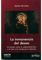 Mariela Oliva Ríos: La inmanencia del deseo. Un estudio sobre la subjetividad ética... (2015)