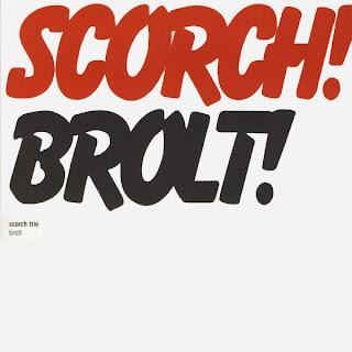 Scorch Trio, Brolt