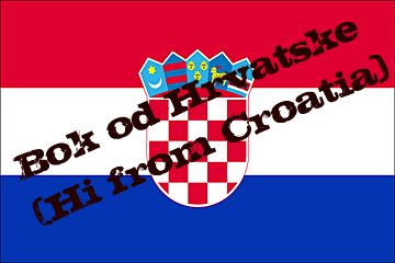 Zdravo from Croatia