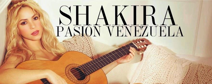 Shakira Pasión Venezuela Fans Club Oficial