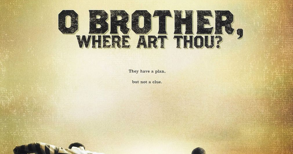 Mr. Movie: O Brother Where Art Thou? (Movie Review)