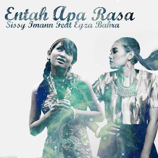 Sissy Imann - Entah Apa Rasa (feat. Eyza Bahra) MP3