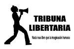 TRIBUNA LIBERTARIA