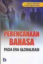toko buku rahma: buku PERENCANAAN BAHASA PADA ERA GLOBALISASI, pengarang masnur muslich, penerbit bumi aksara