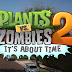 Video teaser Plants Vs Zombies 2 diperlihatkan