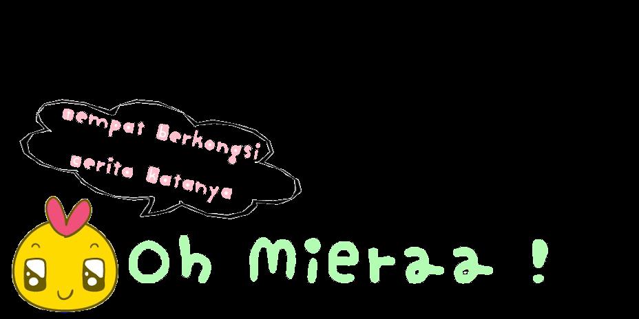 Oh Mieraa !