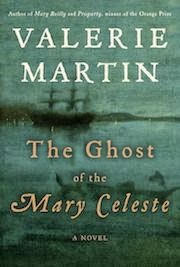 The Ghost of the Mary Celeste: A Novel by Valerie Martin