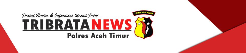 TRIBRATA NEWS POLRES ACEH TIMUR