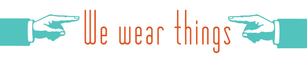 we wear things - houston fashion blog