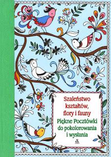 http://www.wydawnictwoamber.pl/kategorie/kolorowanie-dla-doroslych/szalenstwo-ksztaltow-flory-i-fauny-piekne-pocztowki-do-pokolorowania-i-wyslania,p2136812461